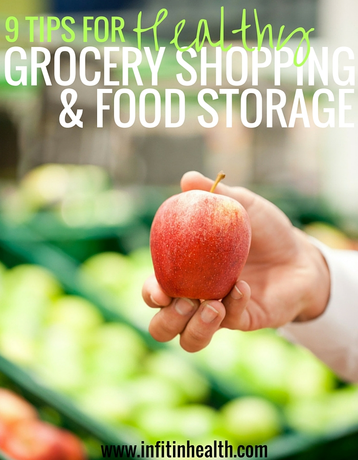 9 Tips for Healthy Grocery Shopping and Food Storage