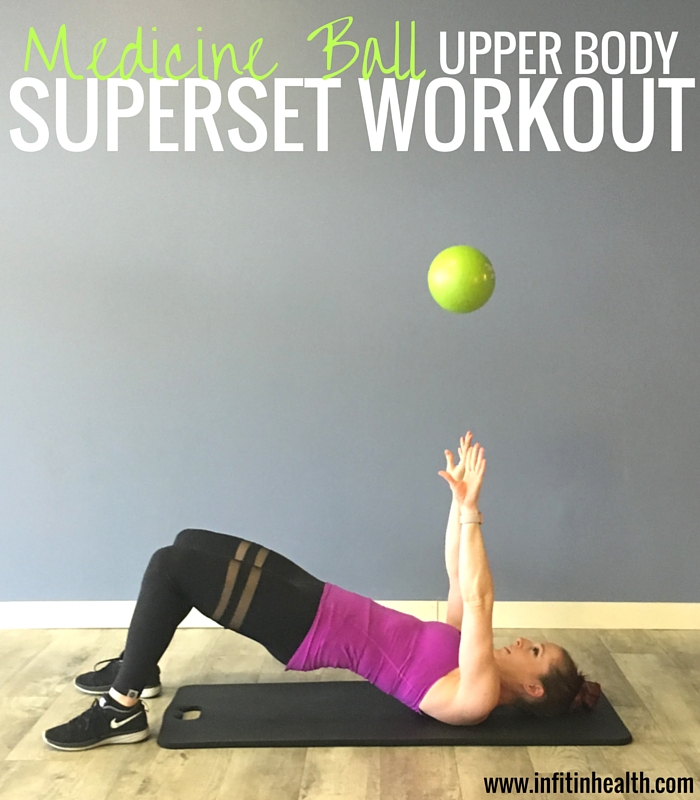 Medicine Ball Upper Body Superset Workout
