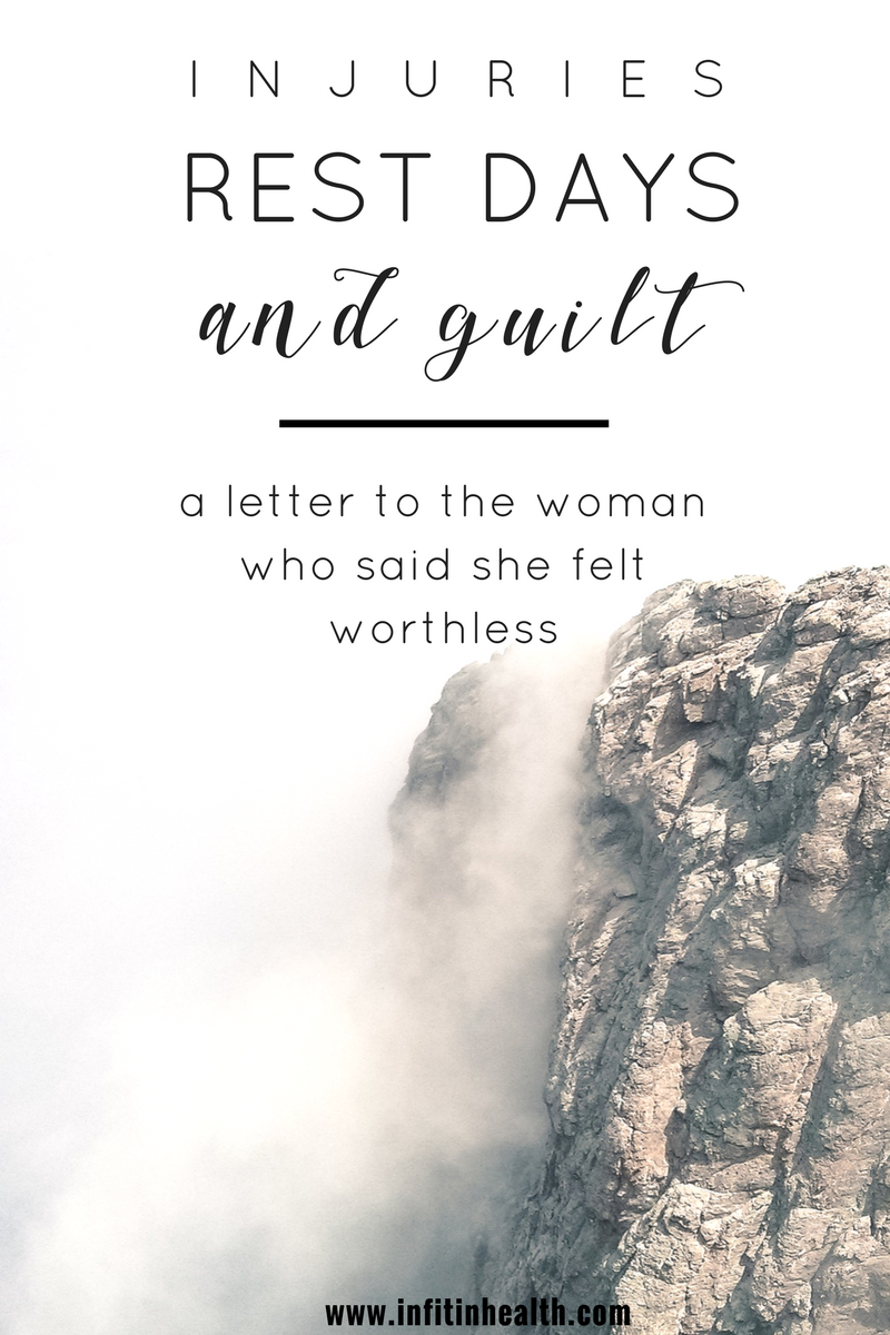 Injuries, Rest Days, & Guilt: A Letter to the Woman Who Said She Felt Worthless