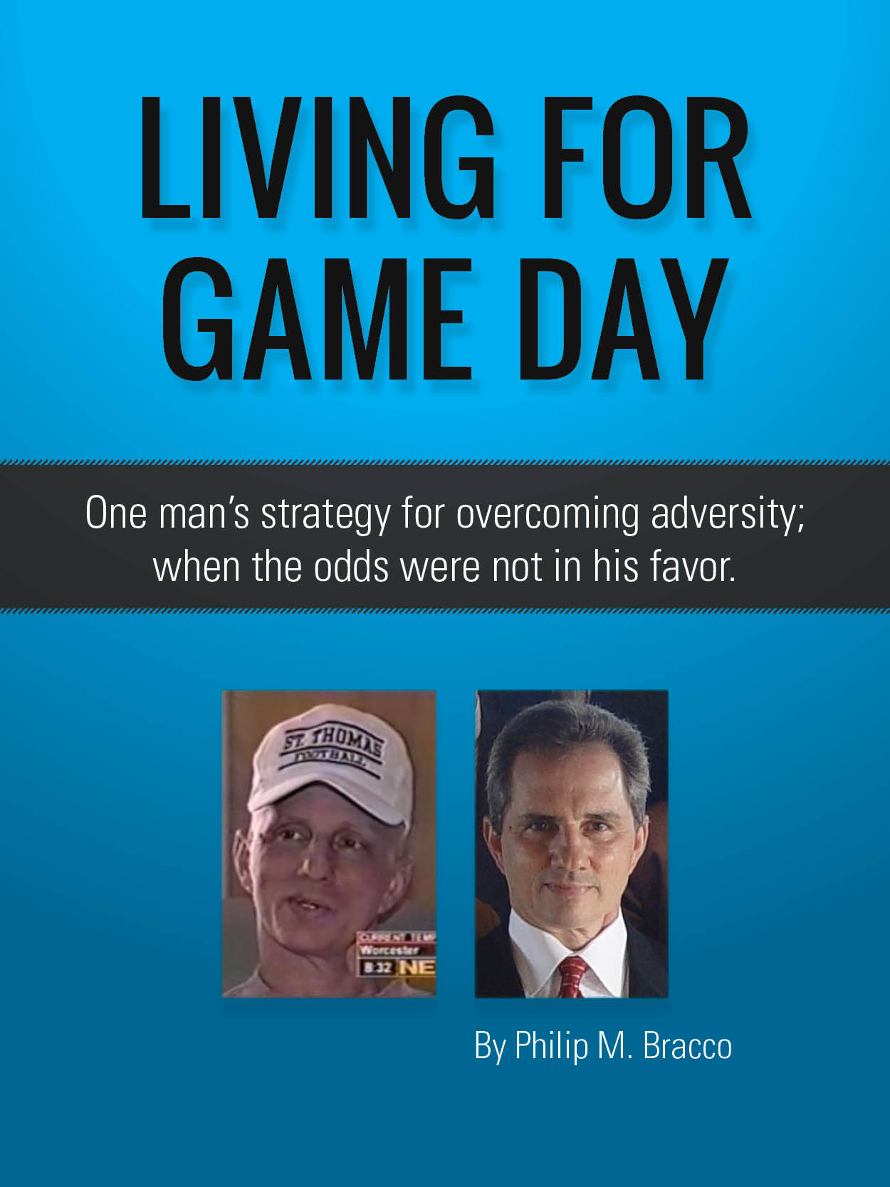 Living for Game Day - by Phil Bracco