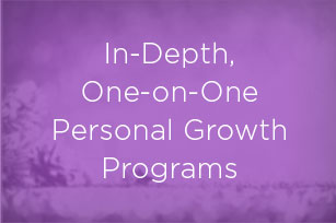 In-Depth, One-on-One Personal Growth Programs