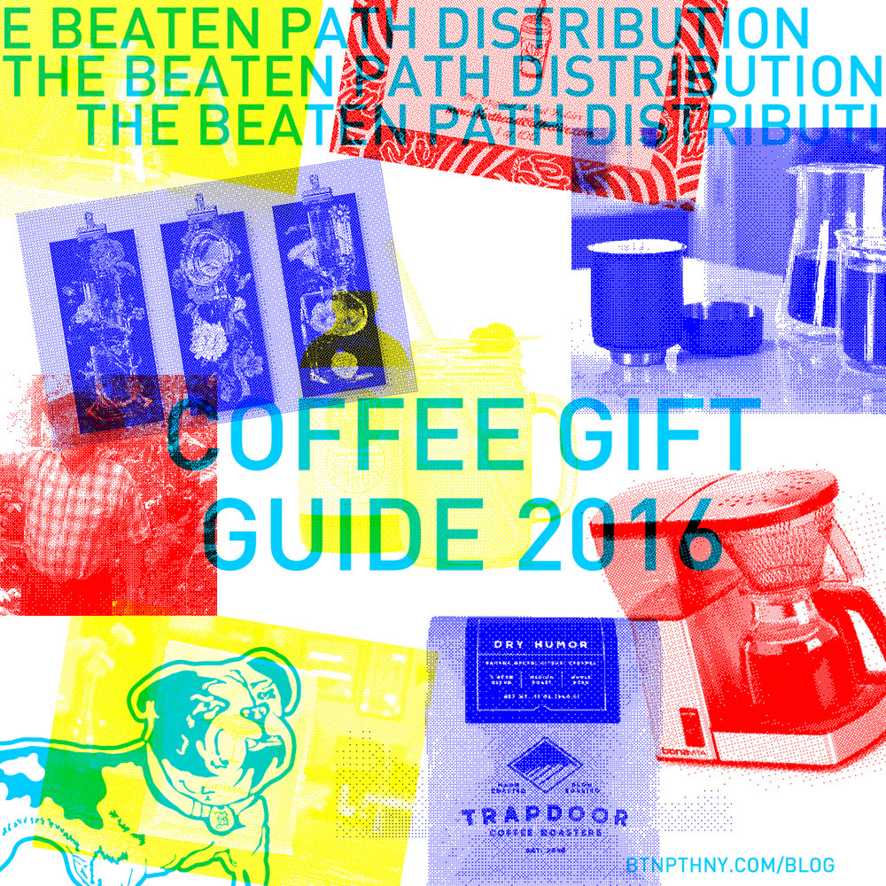 1b50d777a64 2016 Coffee Gift Guide — The Beaten Path Distribution