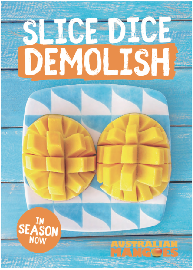 The newly themed 'Slice, Dice, Demolish' Australian Mangoes collateral was well received by all retailers.
