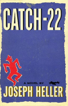 Catch 22  (1961) by Joseph Heller