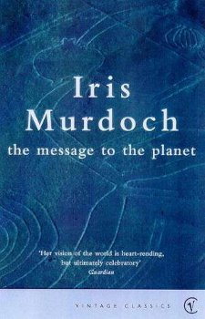 The Message to the Planet  (1989) by Iris Murdoch