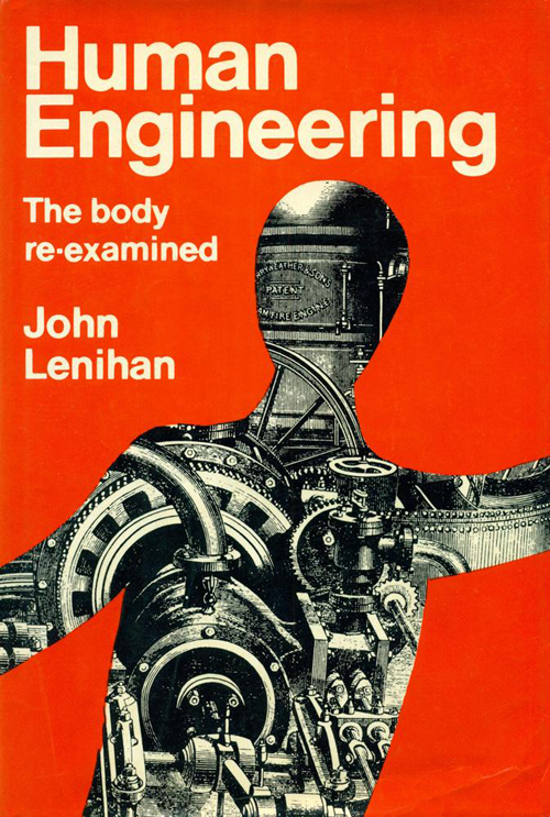 Human Engineering: The Body Re-Examined