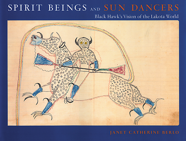 Spirit Beings & Sun Dancers: Black Hawk's Vision of the Lakota World