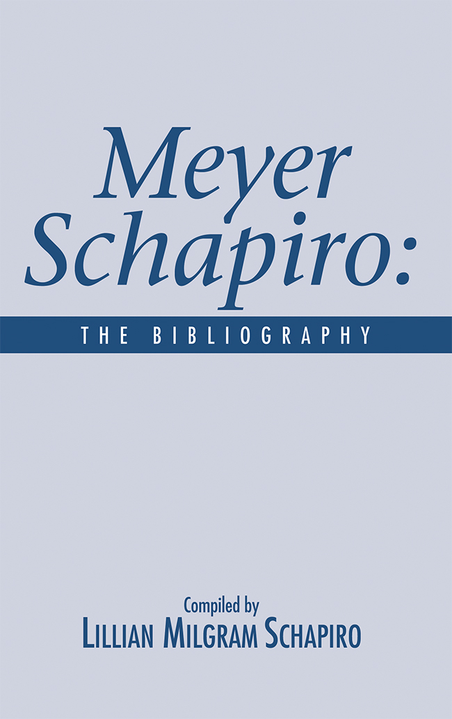 The Bibilography of Meyer Schapiro