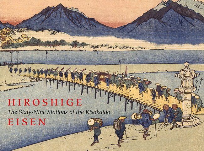 Hiroshige Eisen: The Sixty-Nine Stations of Kisokaido