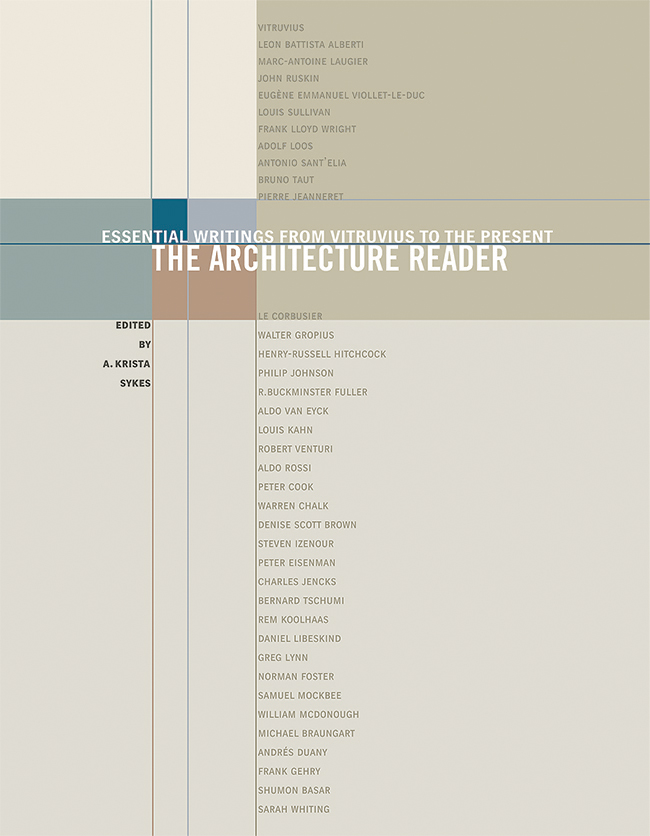 The Architecture Reader Essential Writings from Vitruvius to the Present