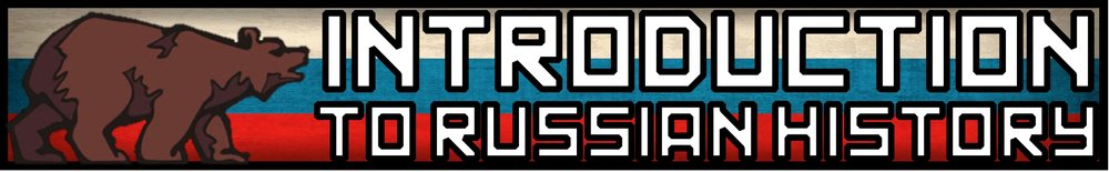 INTRO TO RUSSIAN HISTORY BANNER FREEMANPEDIA.jpeg