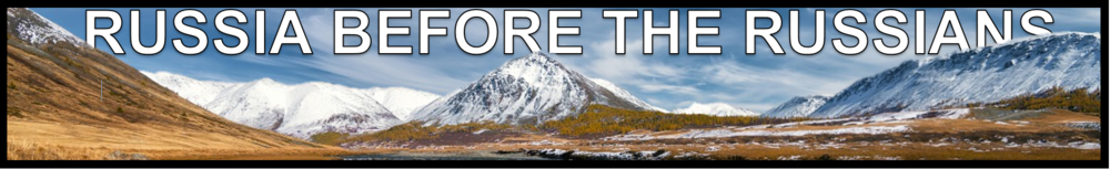 RUSSIA BEFORE THE RUSSIANS BANNER 2018 FREEMANPEDIA.PNG