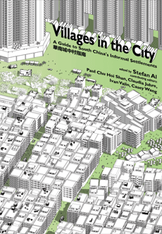 Villages in the City : A Guide to South China's Urban Informality