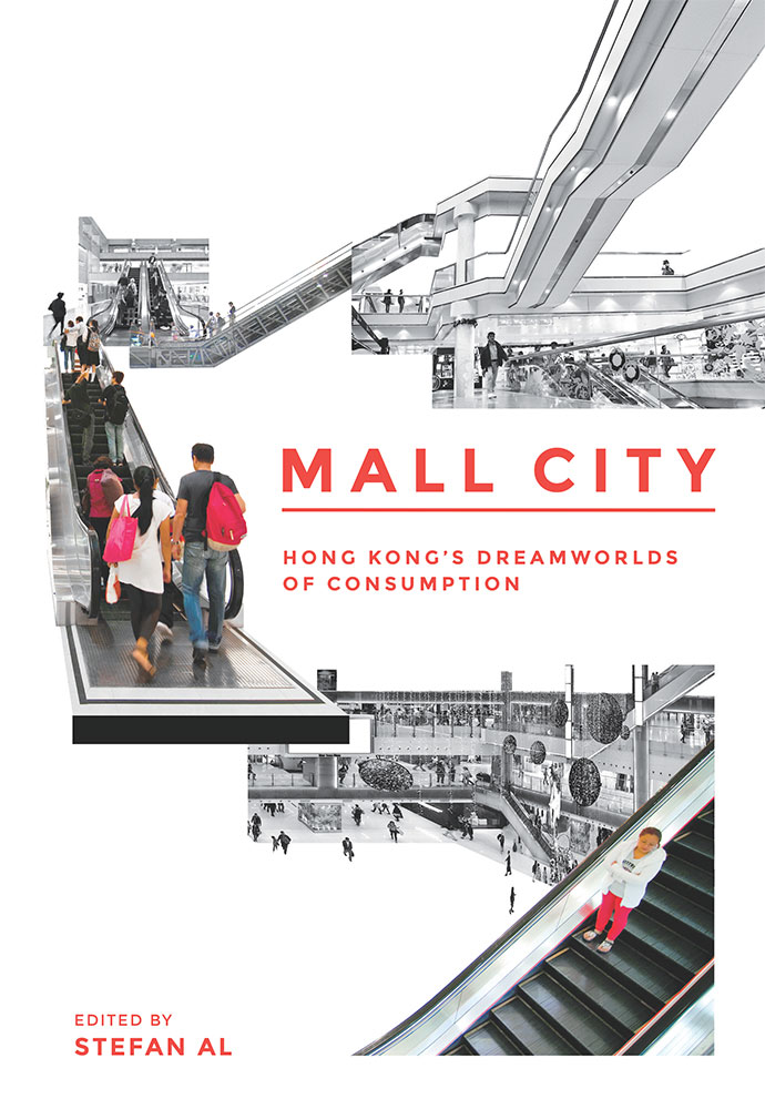 Mall City: Hong Kong's Dreamworlds of Consumtion