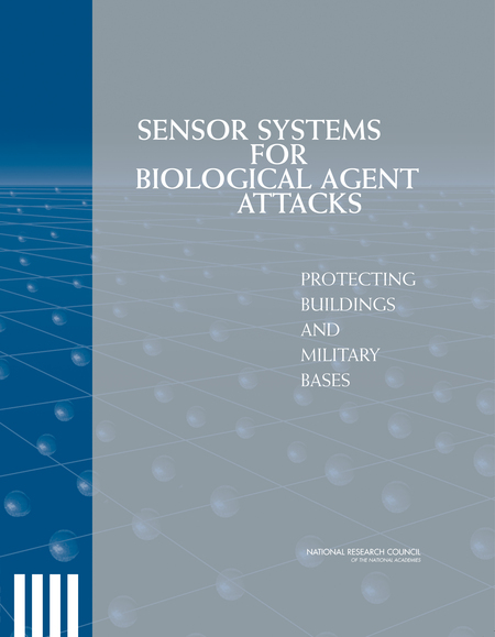 Sensor Systems for Biological Agent Attacks:Protecting Buildings and Military Bases (2005)