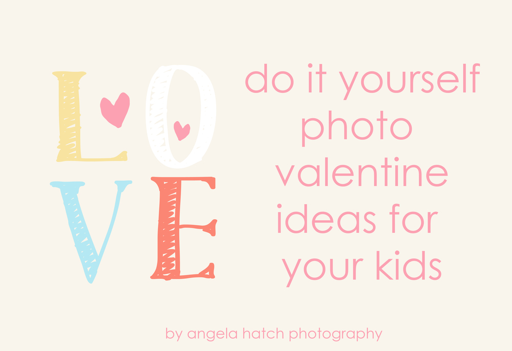 Photo Valentine Ideas | Angela Hatch Photography