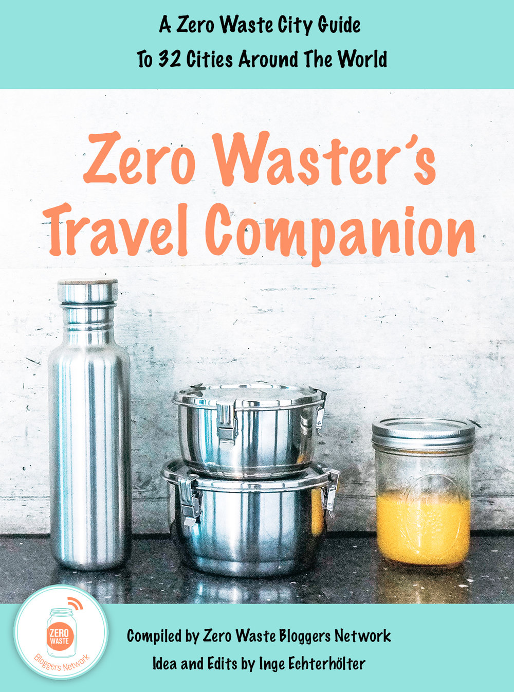 Chloé Lepeltier, Zero Waster's Travel Companion Zero Waster's Travel Companion invites you to travel 32 cities around the world Zero Waste Friendly.