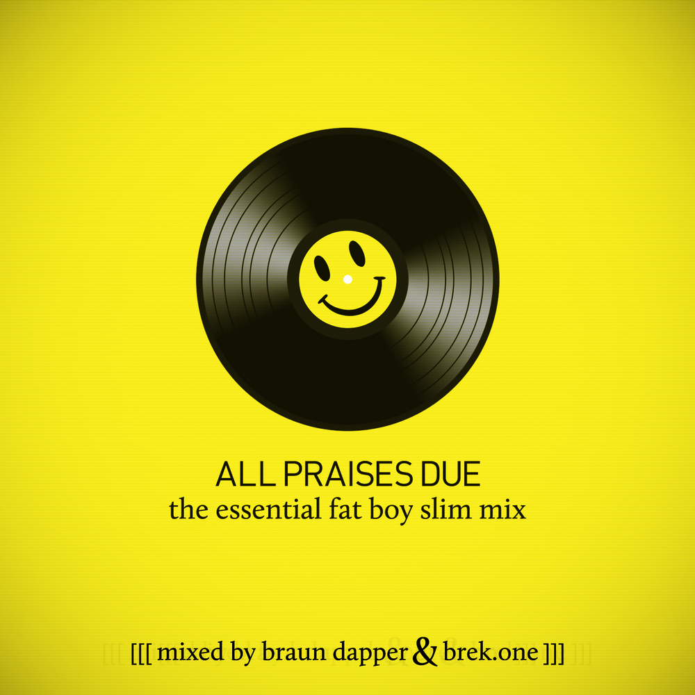 BREK.ONE-Braun-Dapper-Fatboy-Slim-—-All-Praises-Due-Mix-Art.jpg