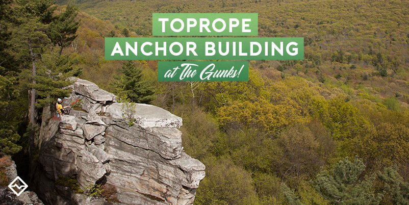 Toprope Anchor Building at The Gunks