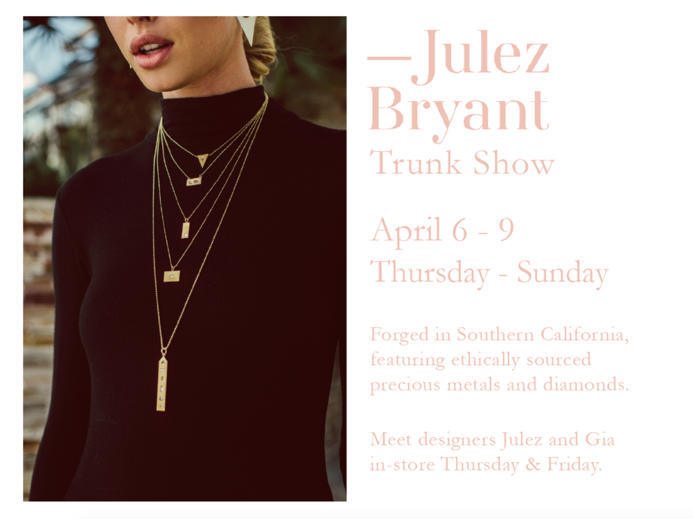 Julez Bryant Spring Trunk Show