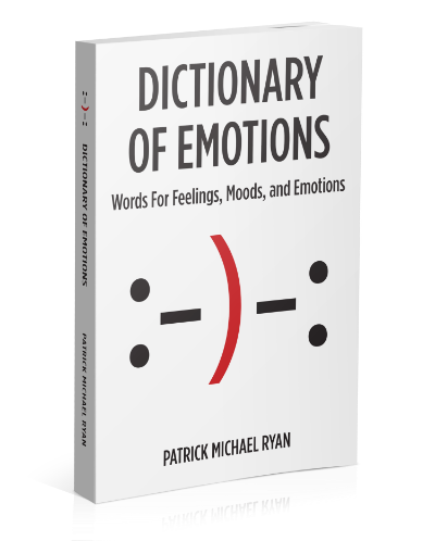 Dictionary of Emotions Words For Feelings Moods and Emotions book cover.jpg