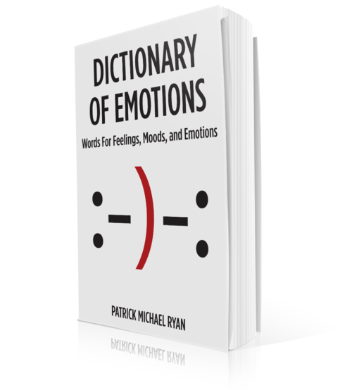 Dictionary of Emotions Words For Feelings Moods and Emotions book cover 1.png