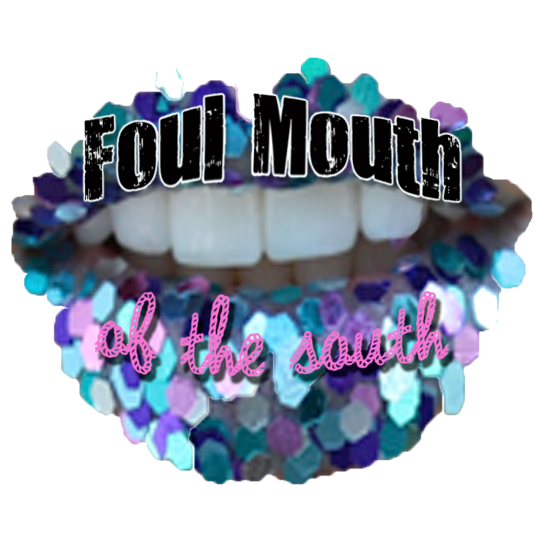 Foul Mouth Of The South