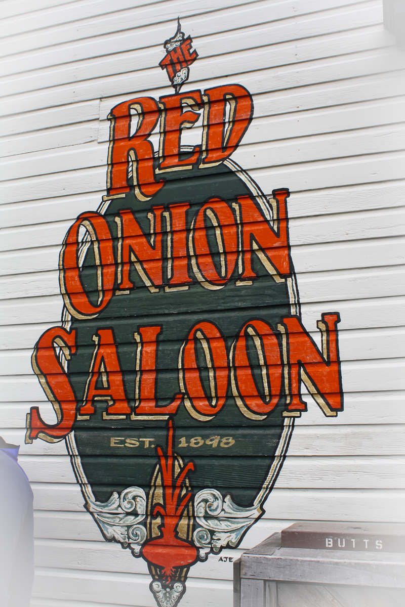 The  Red Onion Saloon  is an old pub and brothel. Today it is a restaurant with popular tours. It was probably the only other thing I wish we would have done.