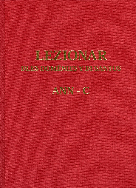 LEZIONAR DLES DOMËNIES Y DI SANTUS POR L' ANN C