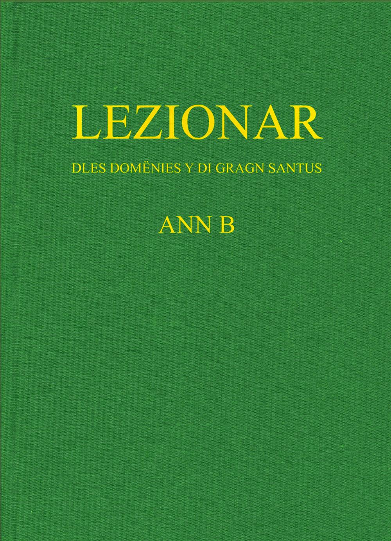 LEZIONAR DLES DOMËNIES Y DI GRAGN SANTUS POR L' ANN B
