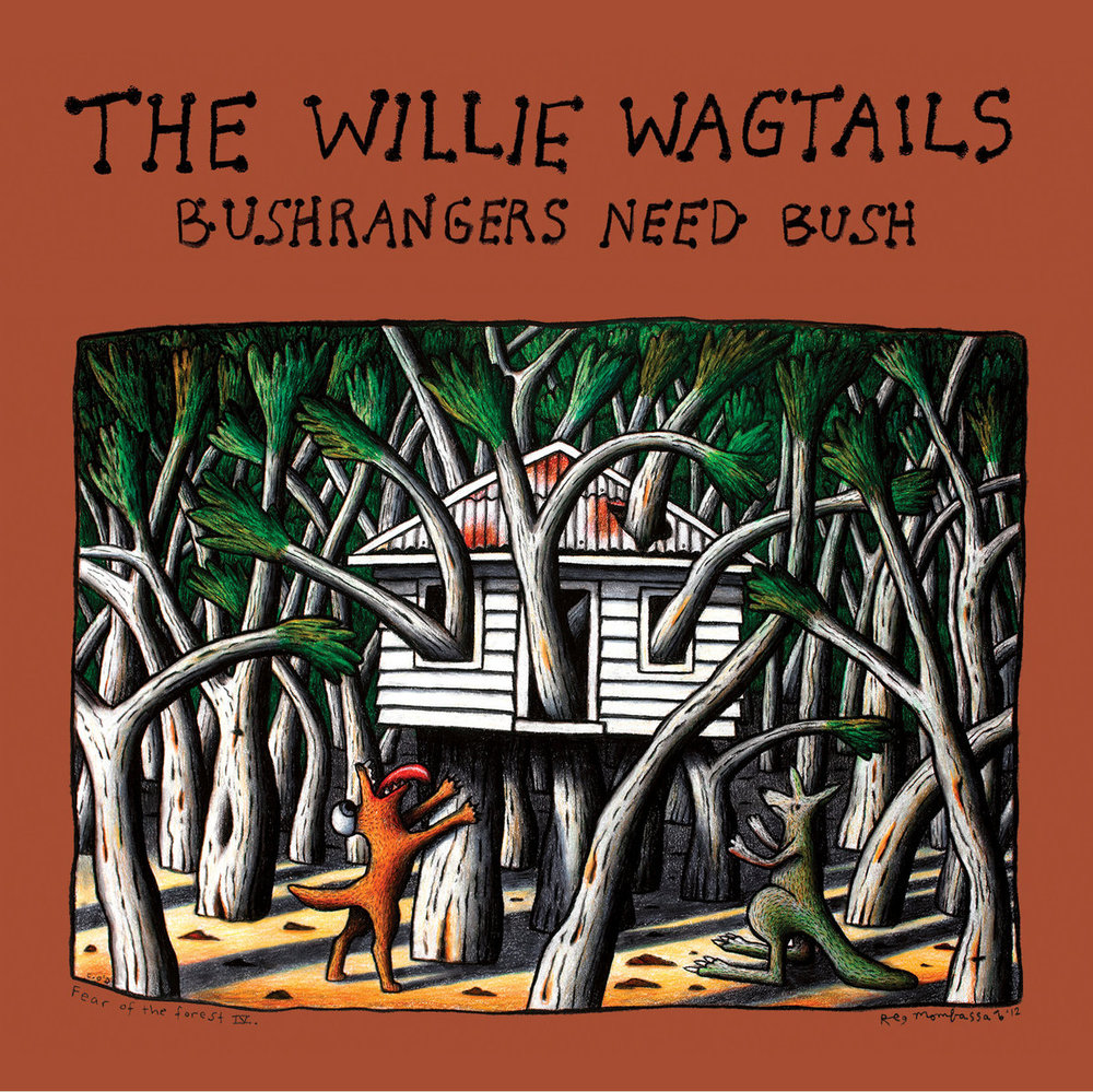 The Willie Wagtails - Bushrangers Need Bush