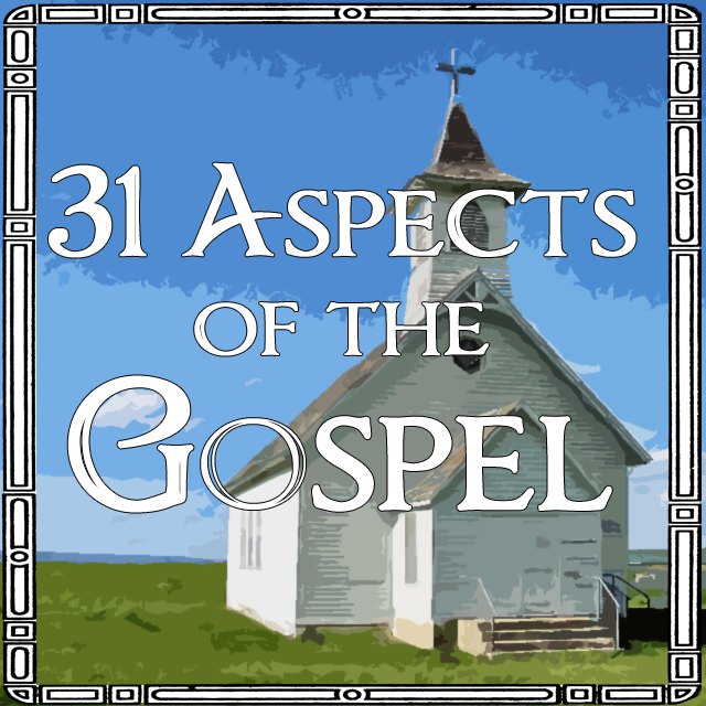 31 Aspects of the Gospel