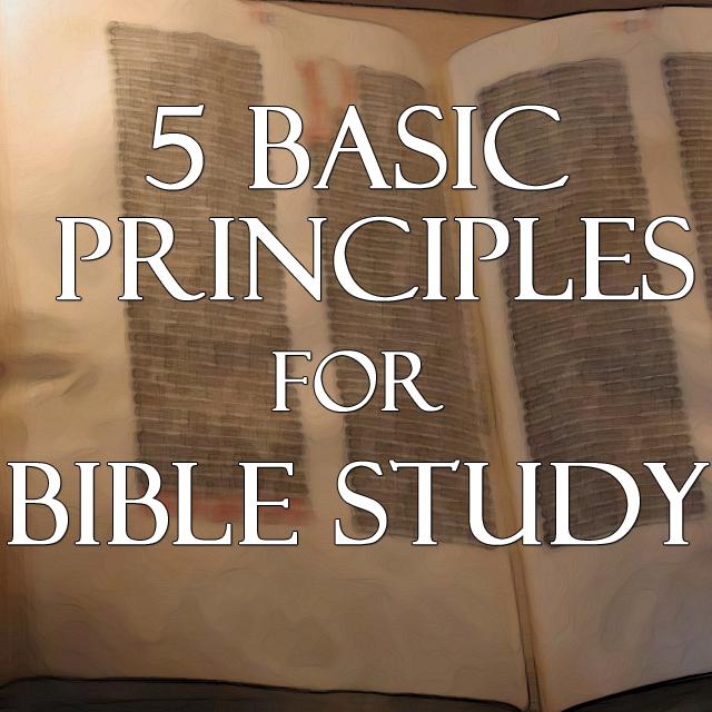 5 Basic Principles for Bible Study