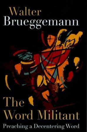 The Word Militant by Walter Brueggemann
