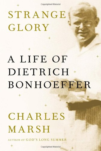Strange Glory A Life Of Dietrich Bonhoeffer Cover Art