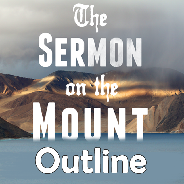 The Sermon on the Mount Outline