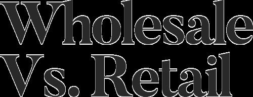 Wholesale+Vs.+Retail.png