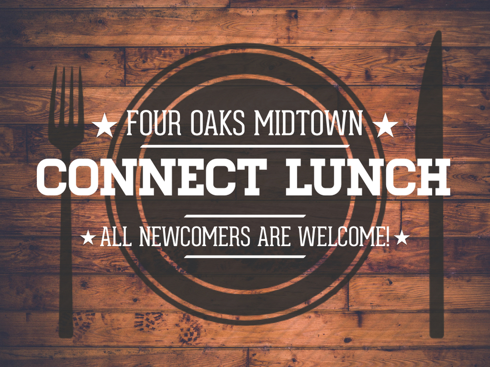At Midtown, Connect Lunches take place after the 2nd service (12:30pm) in the Fellowship Hall. Childcare is provided. The next Midtown Connect Lunch will be on 2/11. Sign up for the next Midtown Connect Lunch