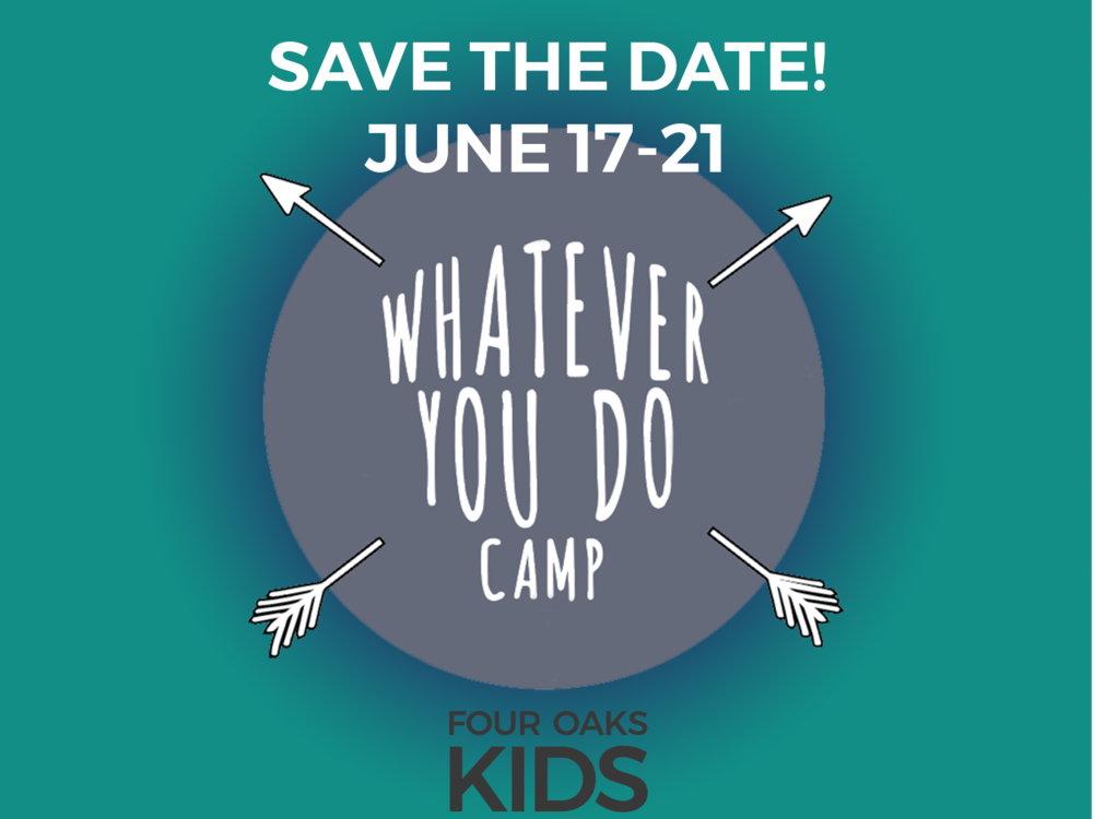 Whatever You Do Camp is Coming June 17-21