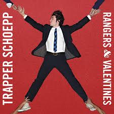 Trapper Schoepp Rangers & Valentines