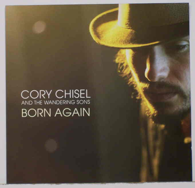"Cory Chisel and the Wandering Sons ""Born Again"""