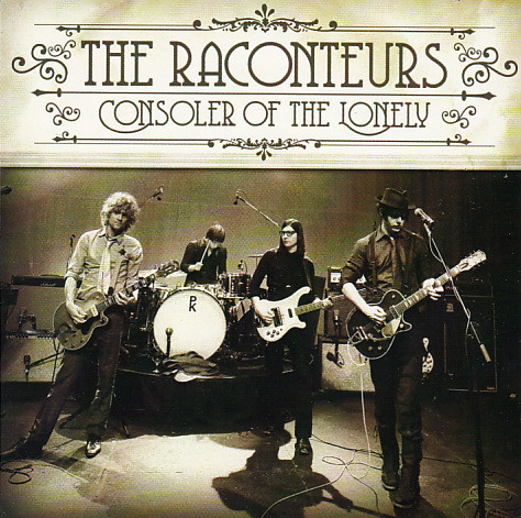 "The Raconteurs ""Consoler of the Lonely"""