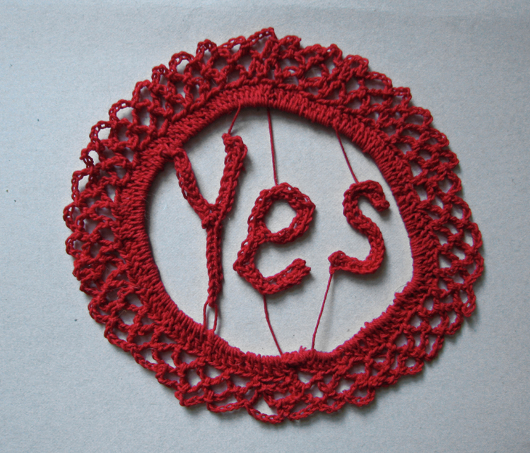 "Yes, Crocheted cotton, 2008. Approx. 6"" diameter."