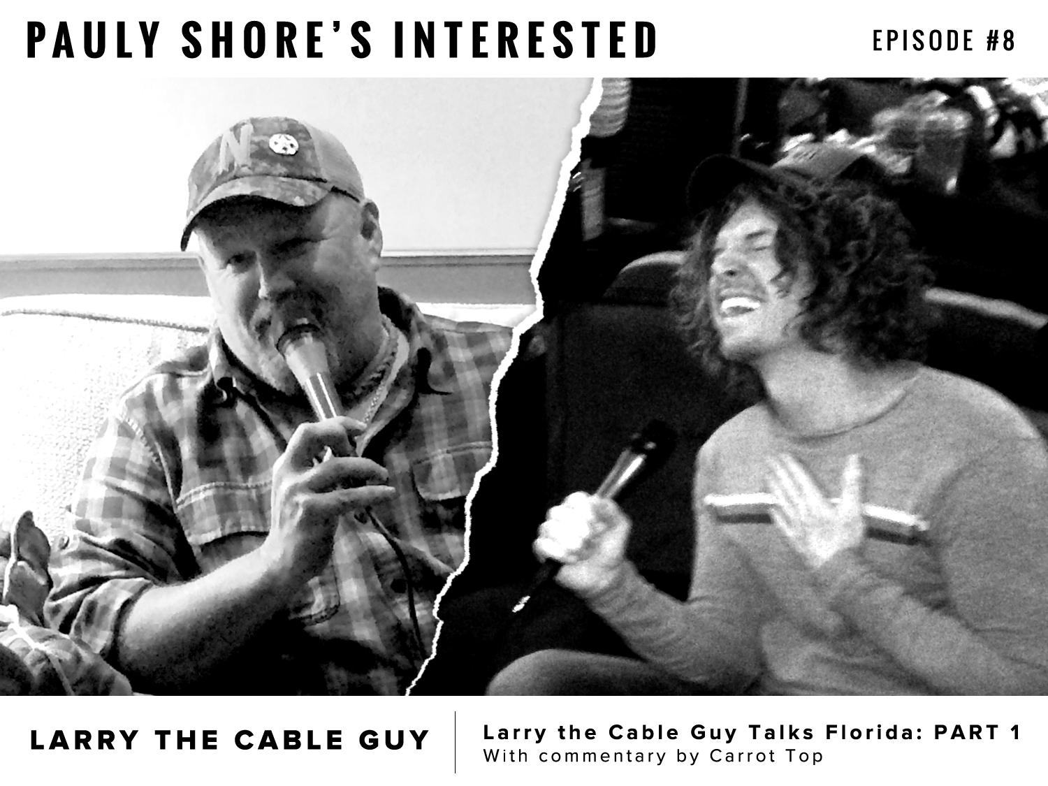 Interested Episode 8 - Carrot Top talks Florida with commentary by Larry the Cable Guy -
