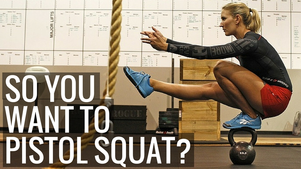 So You Want To Pistol Squat