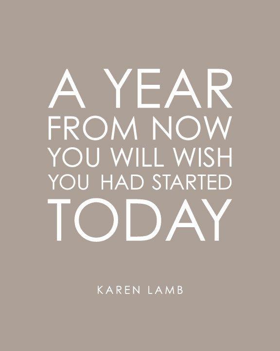 Dans un an, vous allez regretter ne pas avoir commencé aujourd'hui ^^