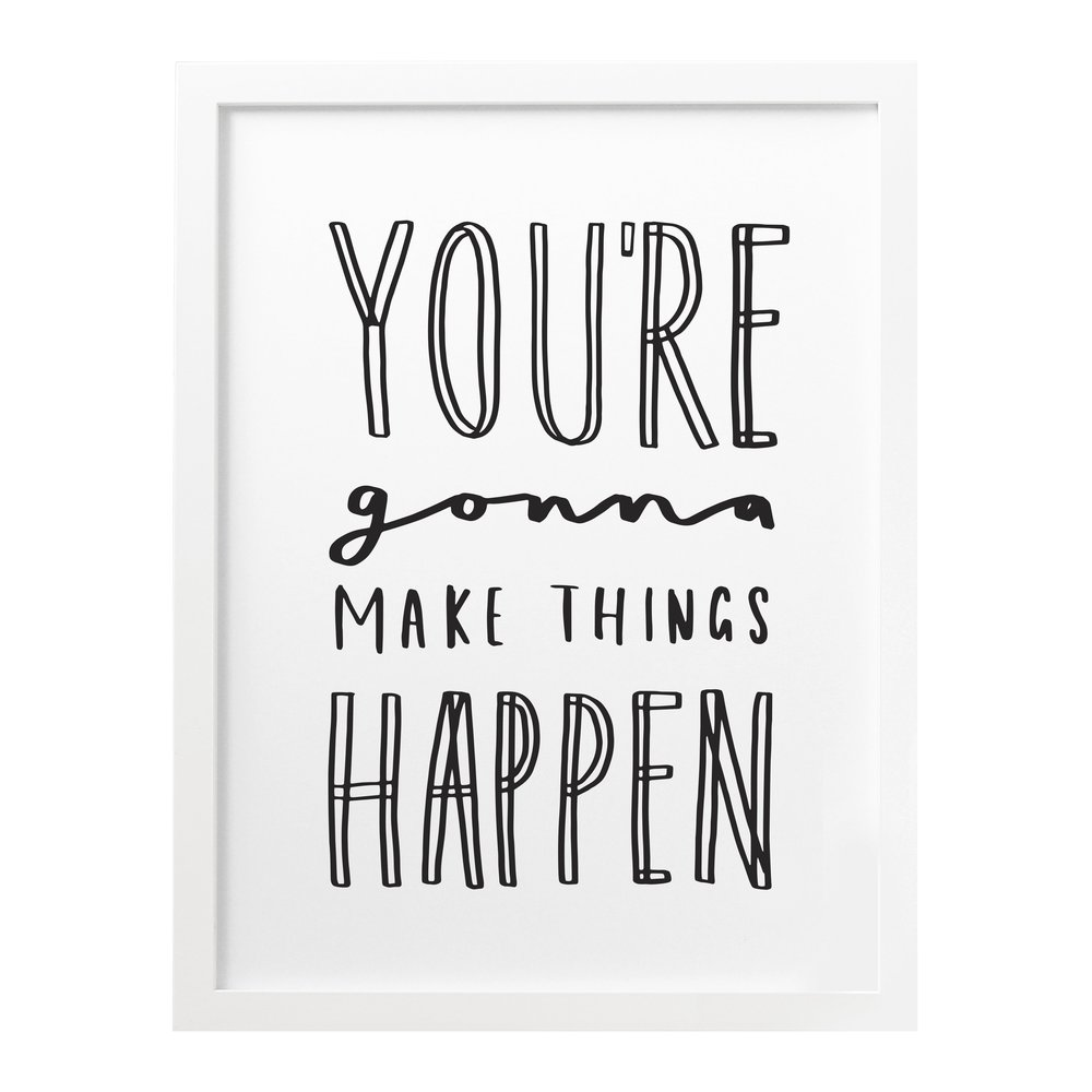 youre-gonna-make-things-happen-motivational-print.jpg