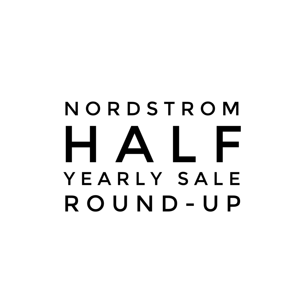 nordstrom half yearly sale roundup | xxkarlierae.com