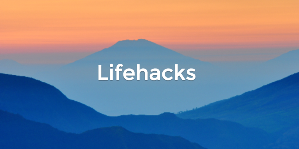 lifehacks to improve your life