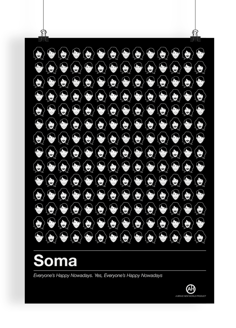 Soma   Based on the drug '  Soma  ' from Aldous Huxley's   Brave New World  .    Soma is the drug everyone takes in it, which keeps them all happy so they dont see the reality of the world around them.